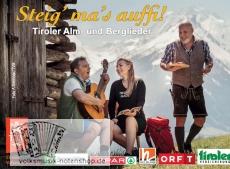Steig' ma's auffi! - Tiroler Alm- und Berglieder