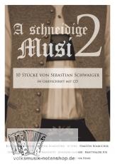 A schneidige Musi 2 - 10 Stücke von Sebastian Schwaiger in Griffschrift, mit CD; versandkostenfrei