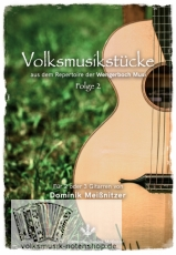 Volksmusikstücke - Folge 2 - aus dem Repertoire der Wengerboch Musi
