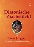 Diatonische Ziachstückl Band 2 - von Franz Egger - Griffschrift