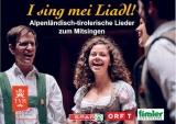 I sing mei Liadl! - Alpenländisch-tirolerische Lieder zum Mitsingen
