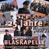 CD - 25 Jahre Blaskapelle der Freiwilligen Feuerwehr Unterpfaffenhofen